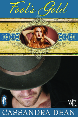 Fool's Gold by Cassandra Dean The Diamond Series Book 2 Western Escape Decadent Publishing